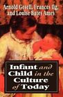 Infant and Child in the Culture: The Guidance of Development in Home and Nursery School by Louise Bates Ames, Arnold Gesell, Frances L. Ilg (Paperback, 1977)