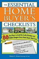 The Essential Home Buyer's Checklists: 88 Best Ways to Avoid the Costly Mistakes