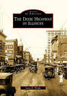 The Dixie Highway in Illinois by James R Wright (Paperback / softback, 2009)