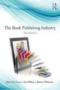 The-Book-Publishing-Industry-by-Greco-Albert-N-Fordham-University-USA-Milli