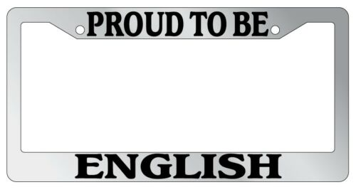 Chrome License Plate Frame Proud To Be English Auto Accessory Novelty