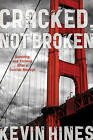 Cracked, Not Broken: Surviving and Thriving After a Suicide Attempt by Kevin Hines (Hardback, 2013)