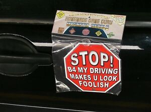 STOP-B4-MY-DRIVING-MAKES-YOU-LOOK-FOOLISH-Magnet-Suction-Cup-Car-Decal