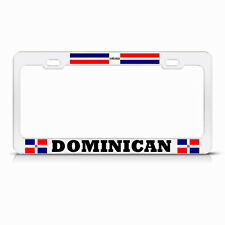 DOMINICAN REPUBLIC FLAG Metal WHITE License Plate Frame AUTO SUV Tag Border