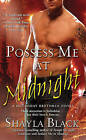 Possess Me at Midnight by Shayla Black (Paperback, 2009)