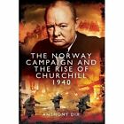 The Norway Campaign and the Rise of Churchill 1940 by Anthony Dix (Hardback, 2014)