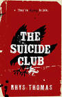 The Suicide Club by Rhys Thomas (Paperback, 2010)