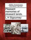 Pleasant Memories of Pleasant Lands. by L H Sigourney (Paperback / softback, 2012)