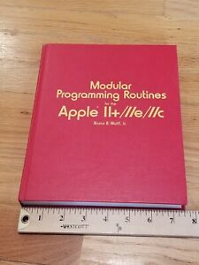 Modular-Programming-routines-for-the-Apple-II-IIe-IIc-by-Bruno-Wolff-h-c-1st-ed