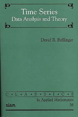 Time Series: Data Analysis and Theory (Classics in Applied Mathematics) by Bril