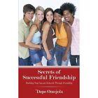 Secrets of Successful Friendship Building Your Success Network Through Friendsh