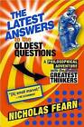 The Latest Answers to the Oldest Questions: A Philosophical Adventure with the World's Greatest Thinkers by Nicholas Fearn (Paperback / softback, 2007)