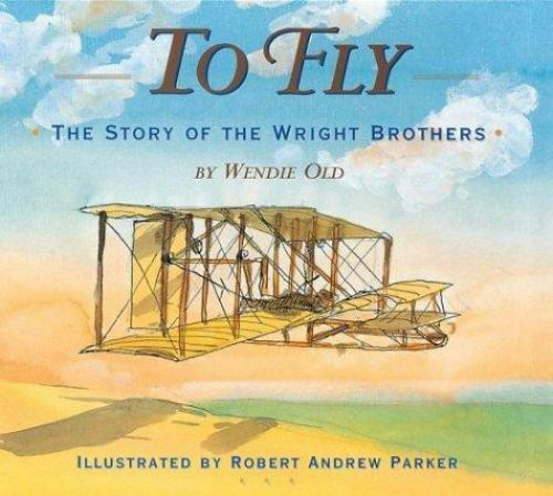 To Fly The Story Of The Wright Brothers By Wendie C Old 2002 Reinforced Teacher S Edition Of Textbook