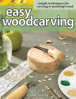 Easy Woodcarving: Simple Techniques for Carving and Painting Wood by Cyndi Joslyn (Paperback, 2006)