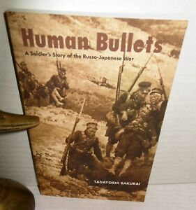 BOOK-Human-Bullets-A-Soldier-039-s-Story-of-the-Russo-Japanese-War-op-1999-1st-Ed