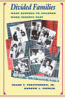 Divided Families: What Happens to Children When Parents Part by Andrew J. Cherlin, Frank Furstenberg (Paperback, 1994)