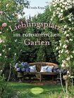 Lieblingsplätze im romantischen Garten von Ursula Kopp (2013, Gebundene Ausgabe)