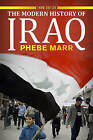 The Modern History of Iraq by Phebe Marr (Paperback, 2011)