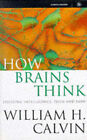 How Brains Think: Evolving Intelligence, Then and Now by William H. Calvin (Hardback, 1997)