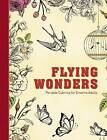 Flying Wonders: Portable Coloring for Creative Adults by Skyhorse Publishing, Adult Coloring Books (Hardback, 2015)
