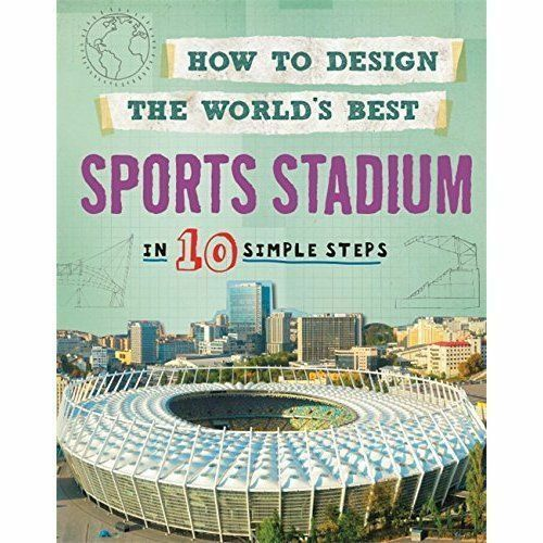 1 of 1 - Sports Stadium: In 10 Simple Steps (How to Design the World's Best), Very Good C