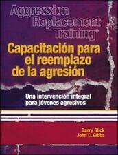Aggression Replacement Training/CAPACITACIN PARA EL REEMPLAZO DE LA AGRESIN: Una