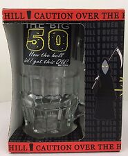 Kalan 50 The Big 50 How The Hell Did I Get This Old Glass Beer Mug Over The Hill