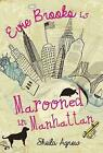 Evie Brooks is Marooned in Manhattan by Sheila Agnew (Paperback, 2015)