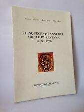 I CINQUECENTO ANNI DEL MONTE DI RAVENNA (1492-1992)-M.Fornasari, P.Mita, M.Poli
