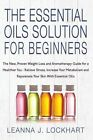 Essential Oils Solution for Beginners by Leanna Lockhart (Paperback / softback, 2014)