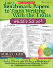 Using Benchmark Papers to Teach Writing with the Traits: Middle School: Grades 6-8 by Ruth Culham (Mixed media product, 2010)