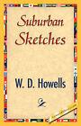 Suburban Sketches by W D Howells, Howells W D Howells (Paperback / softback, 2007)