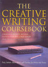 The Creative Writing Coursebook: Forty Authors Share Advice and Exercises for Fiction and Poetry by Julia Bell (Paperback, 2001)