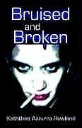 Bruised and Broken von Kaththea Azzurra Rowland | Buch | Zustand gut