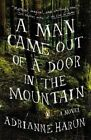 A Man Came Out of a Door in the Mountain by Adrianne Harun (Paperback / softback, 2014)