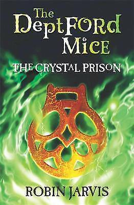 1 of 1 - Jarvis, Robin, The Deptford Mice: The Crystal Prison, Very Good Book