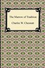 The Marrow of Tradition von Charles W. Chesnutt (2010, Taschenbuch)