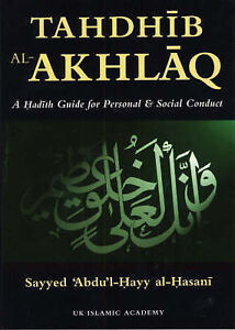 Details about Tahdhib al-Akhlaq (English) - Hadith Guide for: Personal and  Social Conduct
