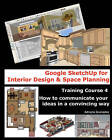 Google Sketchup for Interior Design and Space Planning: Training Course 4. How to Communicate Your Ideas in a Convincing Way by Adriana Granados (Paperback / softback, 2010)