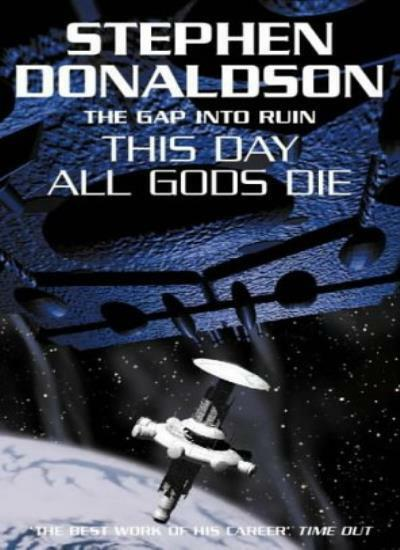 The Gap Series (5) - This Day All Gods Die,Stephen Donaldson