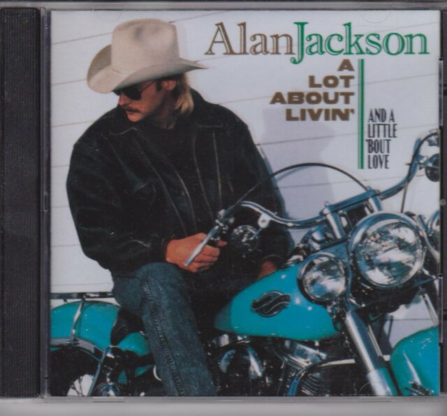 ALAN JACKSON - A LOT ABOUT LIVIN' (AND A LITTLE 'BOUT LOVE) - CD