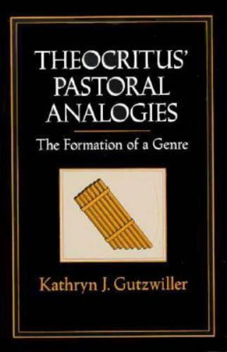 Theocritus' Pastoral Analogies: The Formation of a Genre (Wisconsin Studies in C
