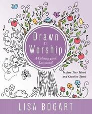 Drawn to Worship : A Coloring Book Devotional. Inspire Your Heart and Creative Spirit by Lisa Bogart (2016, Paperback)