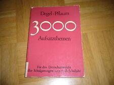 Degel-Pflaum, 3000 Aufsatzthemen (Für den Deutschunterricht aller Schulformen..)