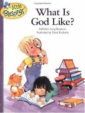 Little Blessings: What Is God Like? by Kathleen Long Bostrom (1998, Hardcover)