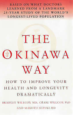 1 of 1 - The Okinawa Way: How to Improve Your Health And Longevity Dramatically, Willcox,