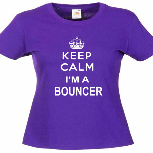 Keep Calm Bouncer Security Ladies Lady Fit T Shirt 13 Colours Size 6-16