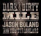 Dark & Dirty Mile [Digipak] by Jason Boland & the Stragglers (CD, 2013, Thirty Tigers)