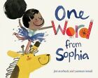 One Word From Sophia by Jim Averbeck 9781481405140 (hardback 2015)