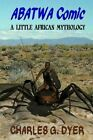 Abatwa Comic: A Little African Mythology by Charles G Dyer (Paperback / softback, 2013)